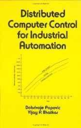 Distributed Computer Control Systems in Industrial Automation: 66 (Electrical and Computer Engineering) Hardcover ? Import 30 Mar 1990