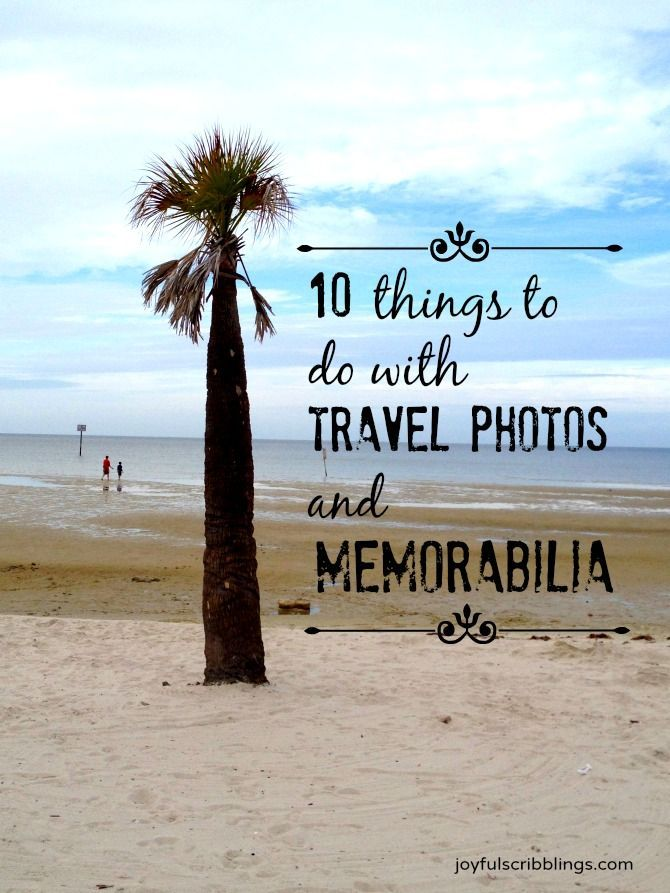 10 things to do with travel photo and vacation memorabilia- joyfulscribblings...