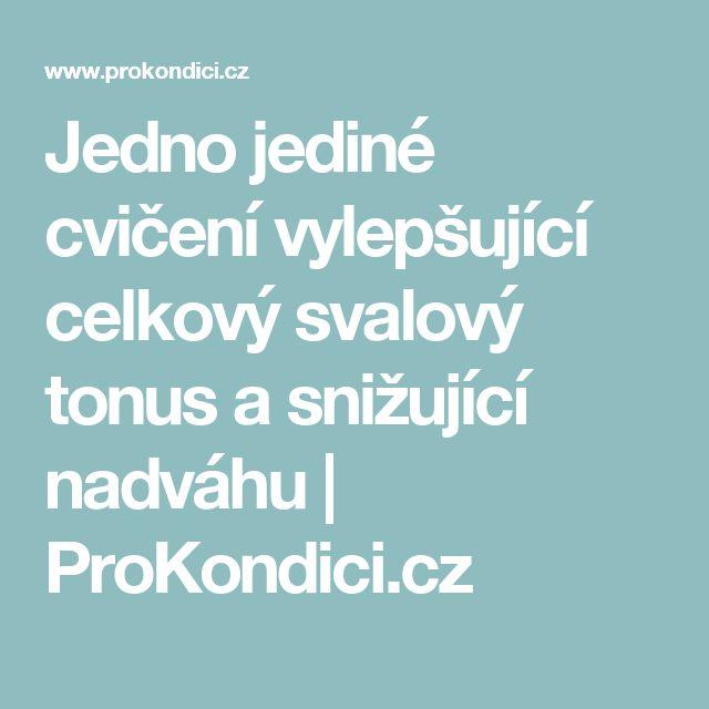 Jedno jediné cvičení vylepšující celkový svalový tonus a snižující nadváhu | ProKondici.cz