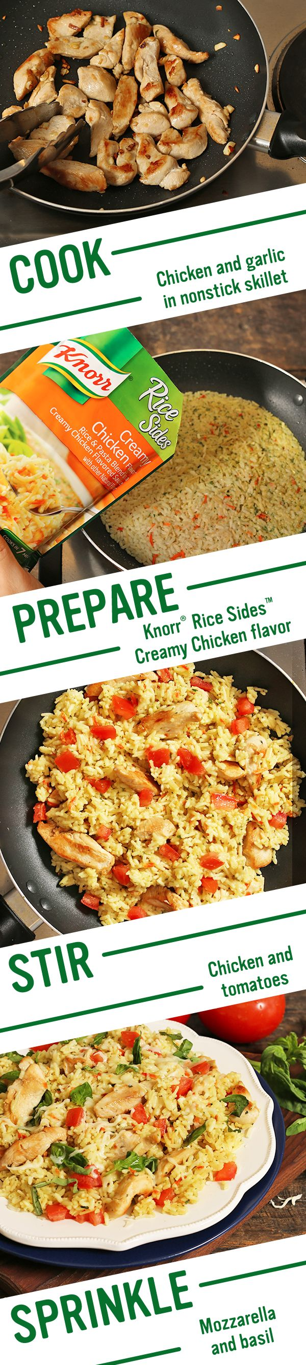 Knorr's Creamy Bruschetta Chicken is a family favorite. Make it tonight! 1. Cook chicken & then add garlic 2. Prepare Knorr® Rice Sides™ - Creamy Chicken flavor according to package directions 3. Stir in chicken & tomatoes 4. Sprinkle with cheese & basil.