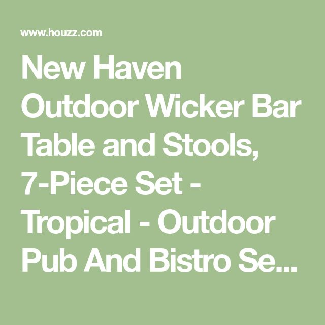 New Haven Outdoor Wicker Bar Table and Stools, 7-Piece Set - Tropical - Outdoor Pub And Bistro Sets - by Design Furnishings