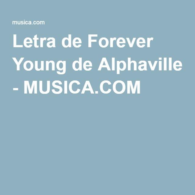 Letra de Forever Young de Alphaville - MUSICA.COM