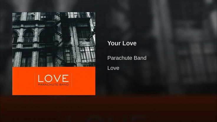 Your Love. the Parashute Band