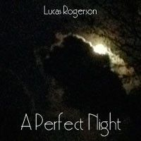 A Perfect Night by Lucas Rogerson on SoundCloud