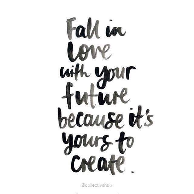 The future is yours to create....