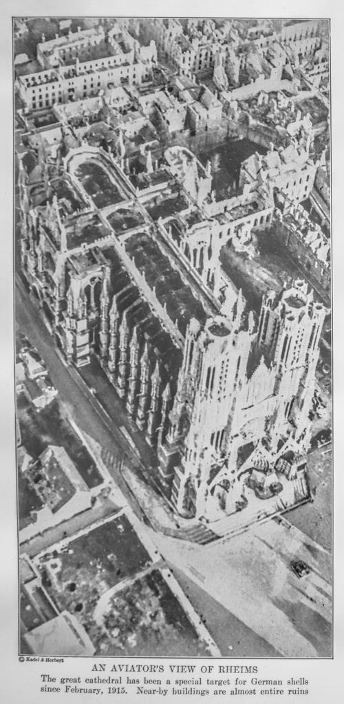 "WWI. ""An Aviator's View Of Rheims. The great cathedral has been a special target for German shells since Feb 1915. Near-by buildings are almost entire ruins."" -Madison Historical Society, Flickr"