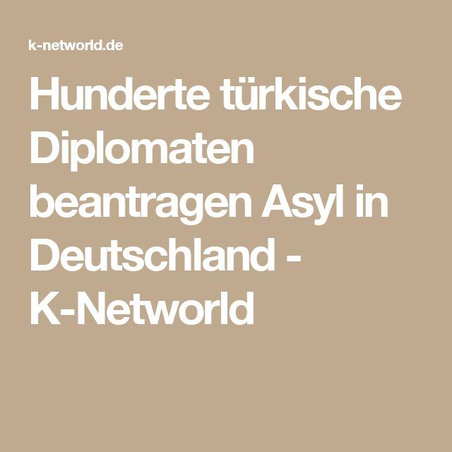 Hunderte türkische Diplomaten beantragen Asyl in Deutschland - K-Networld