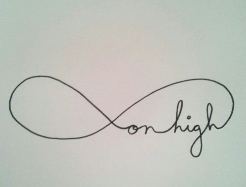 Infinity on High tattoo. Kind of basic, but..... I love it so much