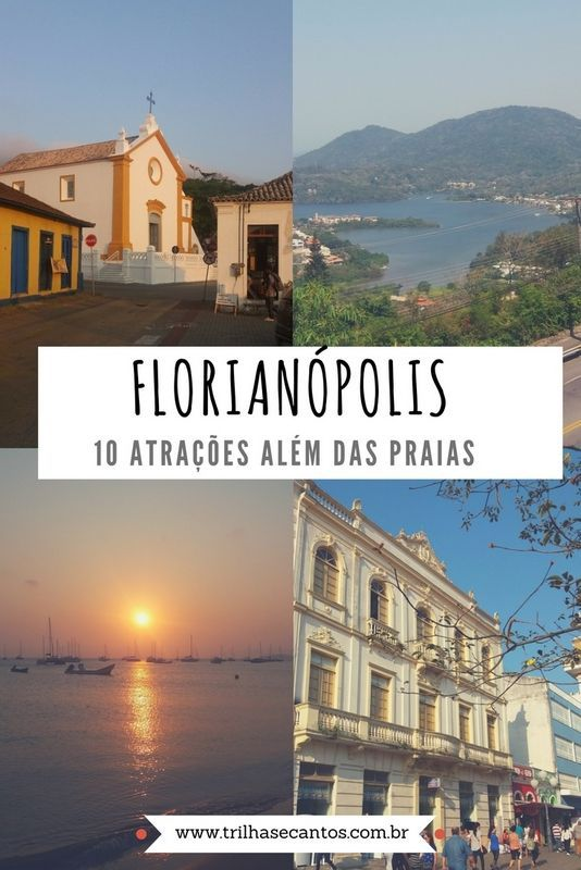 Florianópolis 10 atrações além das praias