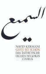 Gott ist schön | Kermani, Navid | Verlag C.H.BECK Literatur - Sachbuch - Wissenschaft