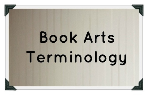 Book Arts Terminology