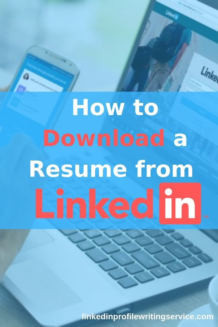 How To Download A Resume From Linkedin Download Resume Linkedin Tips Resume