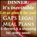 GAPS Diet - meal plans and lots of recipes.  Good overall website to check out!  #GAPS, #wholefood