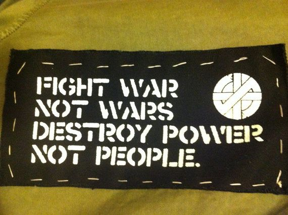 Hey, I found this really awesome Etsy listing at https://www.etsy.com/listing/85196972/crass-patch-fight-war-not-wars