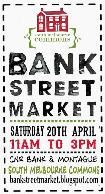 bank st market // sat 20th april, 11am-3pm. corner of bank st & montague st, south melbourne commons.