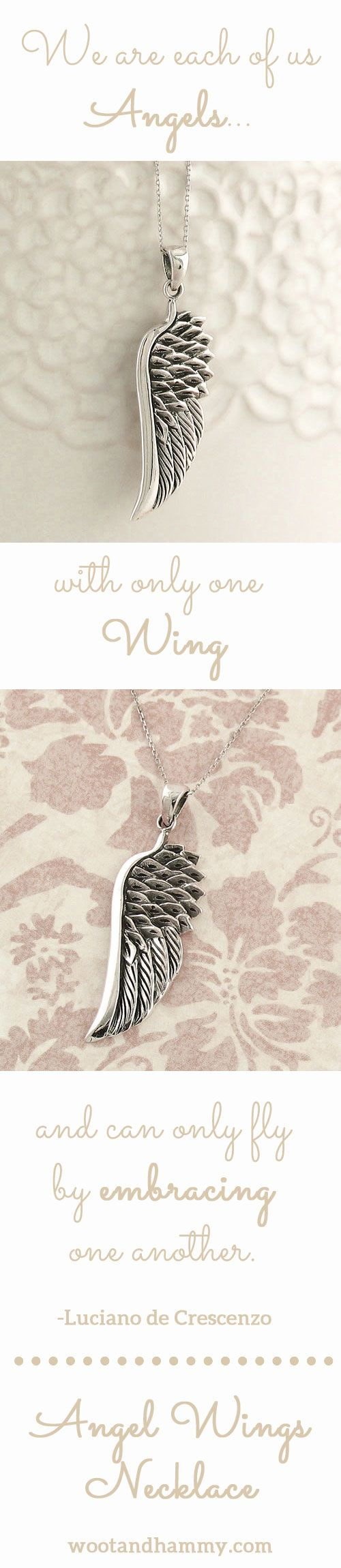 """Pretty angel wings necklace in sterling silver....pinned by ♥ wootandhammy.com, thoughtful jewelry...""""We are each of us Angels, with only one wing, and can only fly by embracing one another."""" -Luciano de Crescenzo"""
