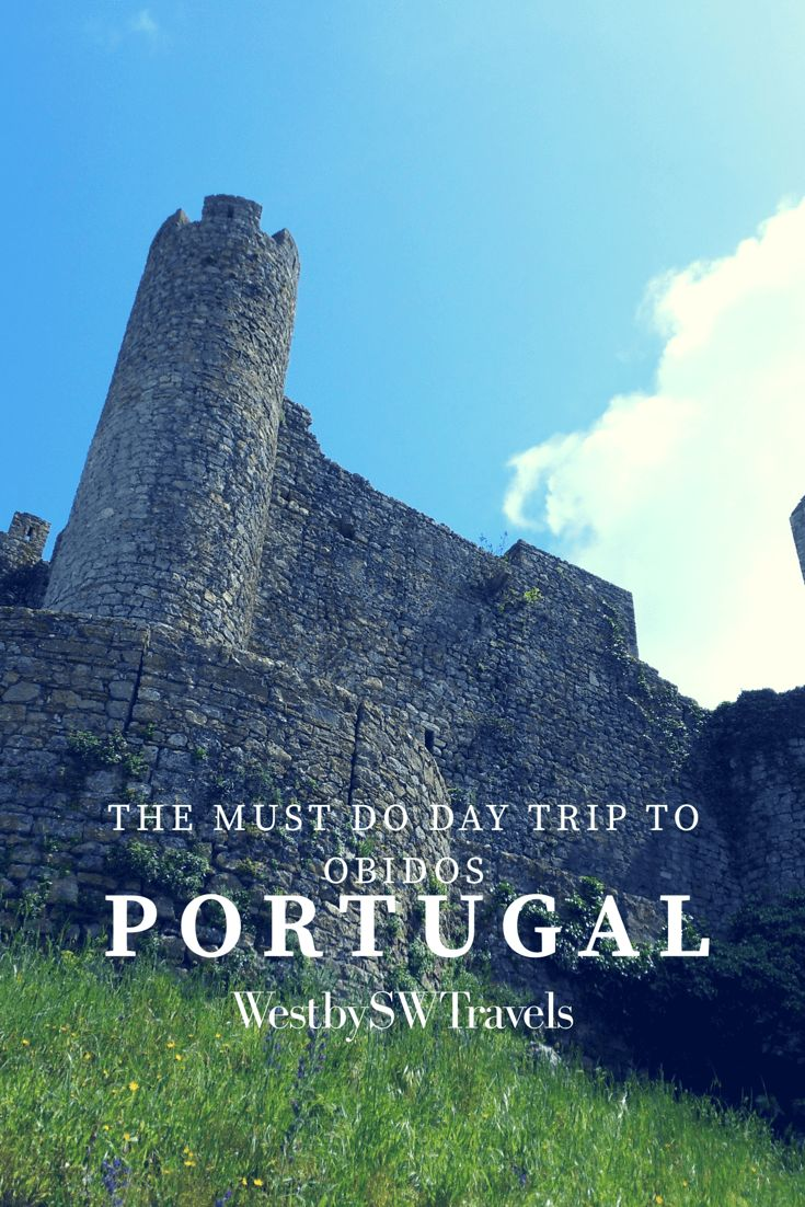 A Day Trip to Obidos, Portugal - West by SW Travels