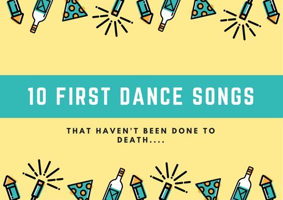 First Dance Songs Wedding | Wedding Song List | Wedding Song Ideas | First Dance Ideas | Unique First Dance Songs | Bride and Groom Dance Songs
