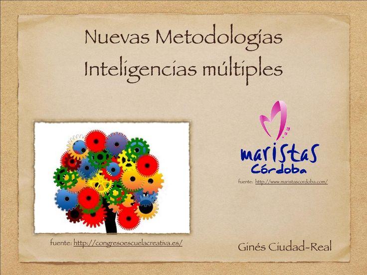 Nuevas metodologías inteligencias múltiples y rutinas de pensamiento  Presentación sobre las inteligencias múltiples y rutinas y destrezas de pensamiento