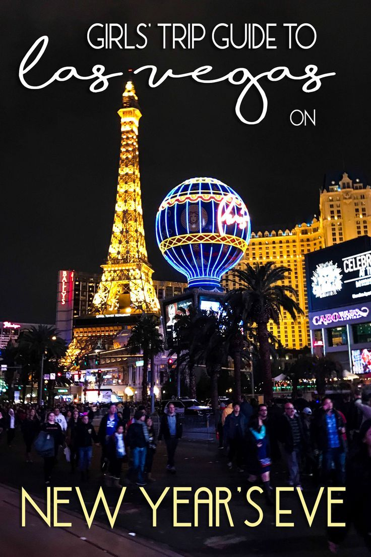 Girls Trip Guide To Las Vegas On New Year S Eve Girls Trip