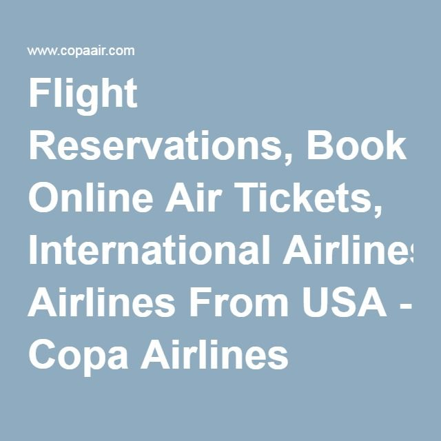 Flight Reservations, Book Online Air Tickets, International Airlines From USA - Copa Airlines