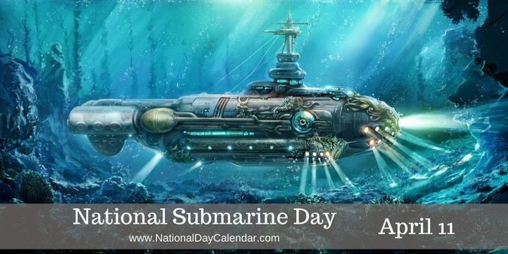 The United States Navy acquired the Holland VI, the Navy's first modern commissioned submarine, on April 11, 1900.  Each April 11th honors this day as people across the nation celebrate National Submarine Day.