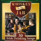 Whiskey in the Jar: 30 Irish Drinking Songs [CD]