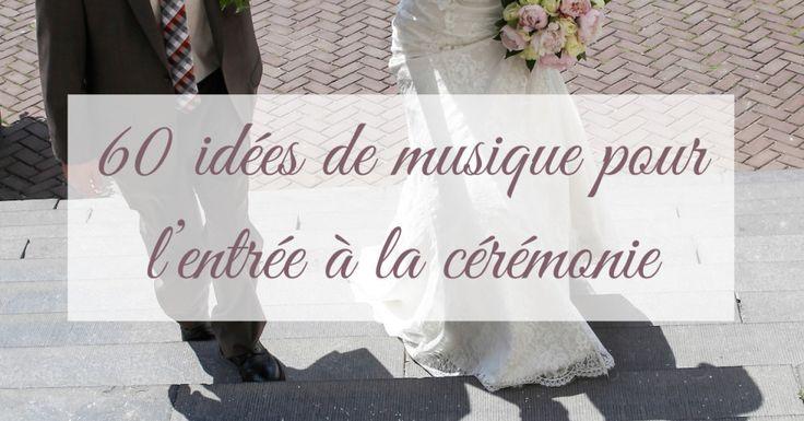 60 idées de musique pour l'entrée à la cérémonie de mariage église la robe de juliette