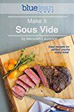 Make it Sous Vide!: Easy recipes for perfect results every time! (The Blue Jean Chef) by Meredith Laurence (Author) #Kindle US #NewRelease #Cookbooks #Food #Wine #eBook #ad