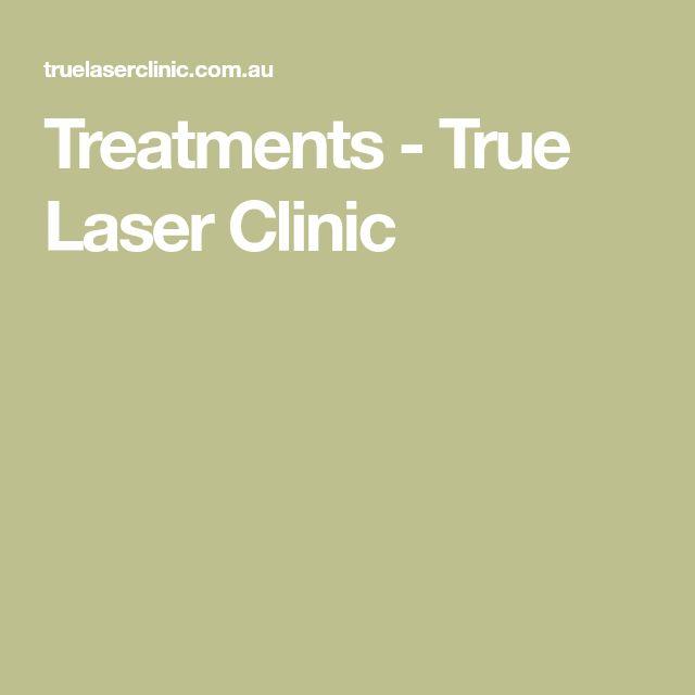Treatments - True Laser Clinic