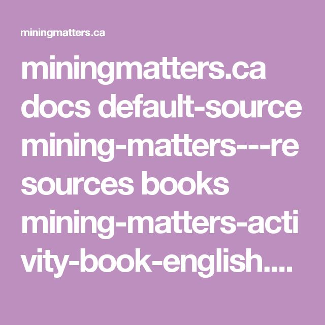 miningmatters.ca docs default-source mining-matters---resources books mining-matters-activity-book-english.pdf?sfvrsn=7972a598_2