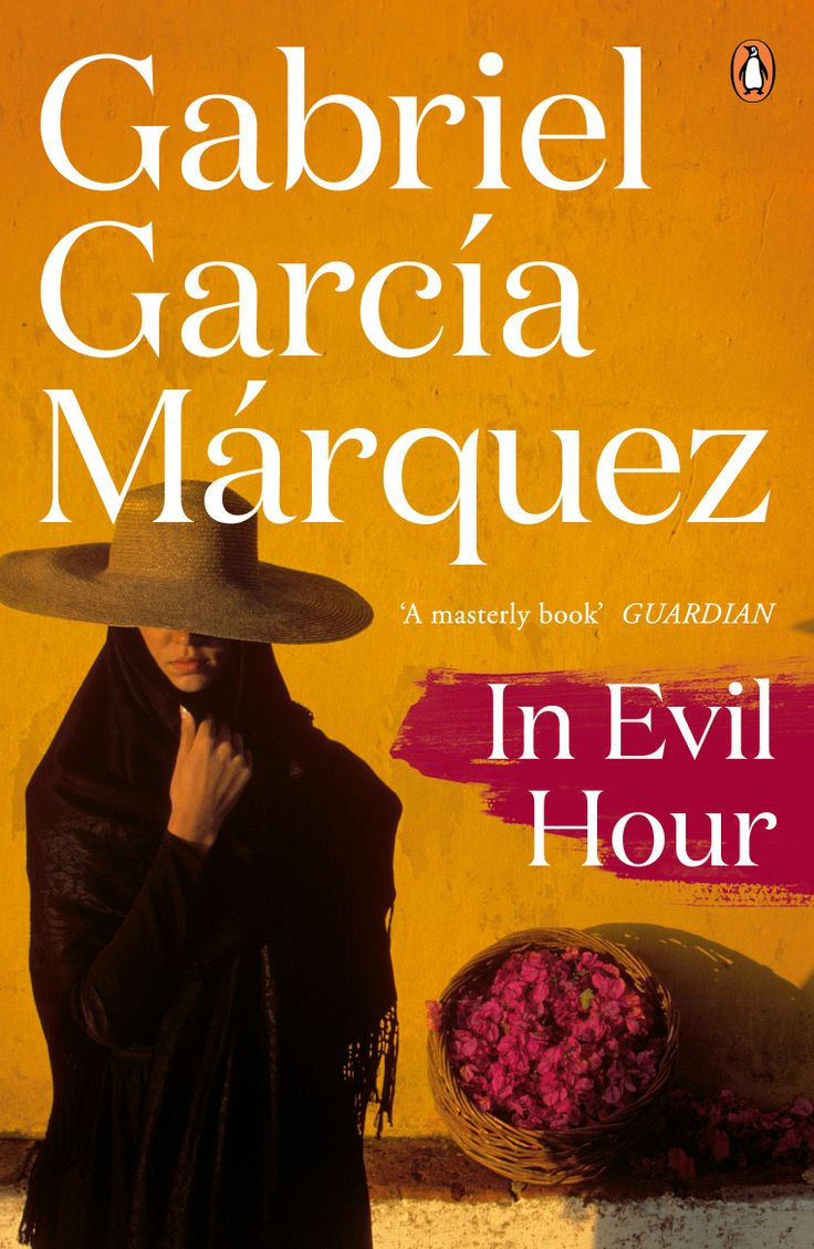 In Evil Hour By Gabriel Garcia Marquez Marquezday