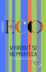 Vyrobit si nepriatela a ine prilezitostne pisacky (Umberto Eco)