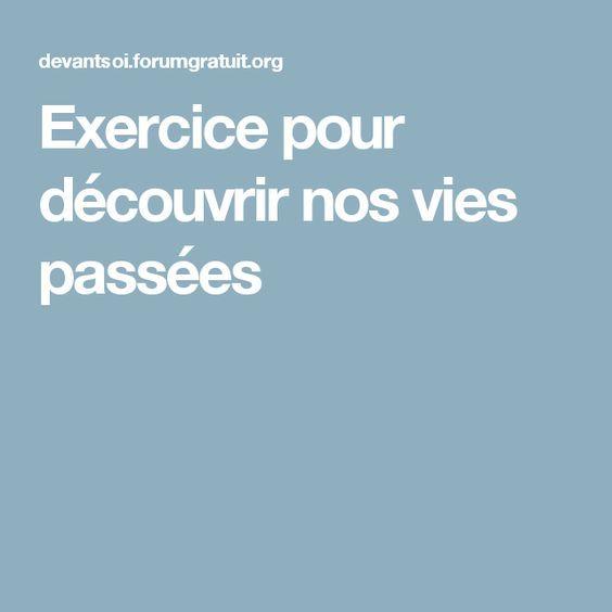 Exercice pour découvrir nos vies passées