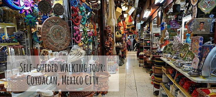 Self-guided walking tour: Coyoacan, Mexico City