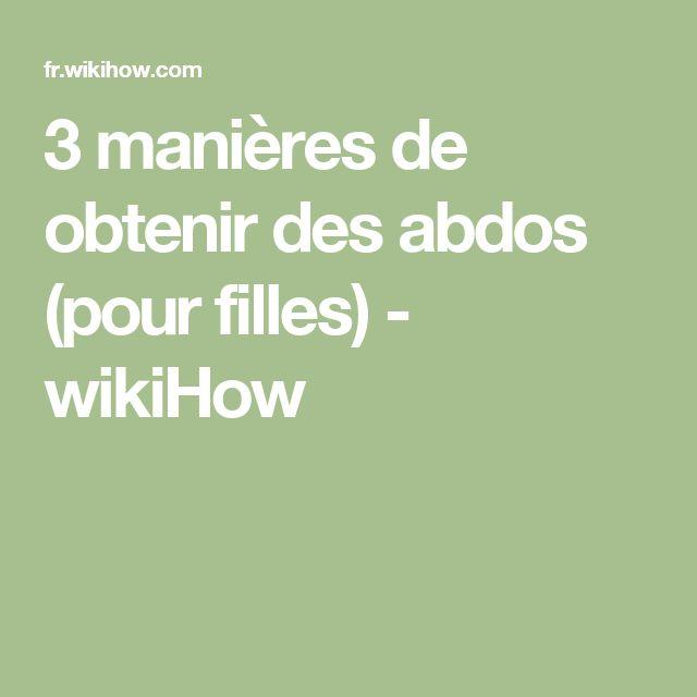 3 manières de obtenir des abdos (pour filles) - wikiHow
