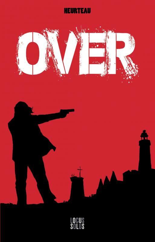 Over - (Stéphane Heurteau) - Polar-Thriller [LIBRAIRIE CHARLEMAGNE, une librairie du réseau Canal BD]