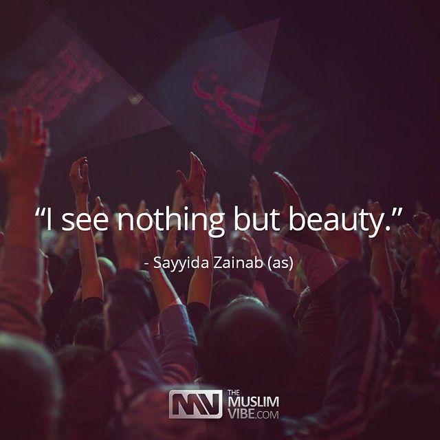 Day of Ashura quote by Lady Zainab sister of Imam Hussain,#Shia Muslim #Ashura…