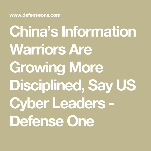 04/04/17 | [China developing Cyber Offense, while US muddles with Cyber Defense] China's Information Warriors Are Growing More Disciplined, Say US Cyber Leaders - Defense One