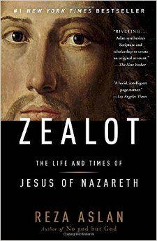 Zealot: The Life and Times of Jesus of Nazareth: Reza Aslan
