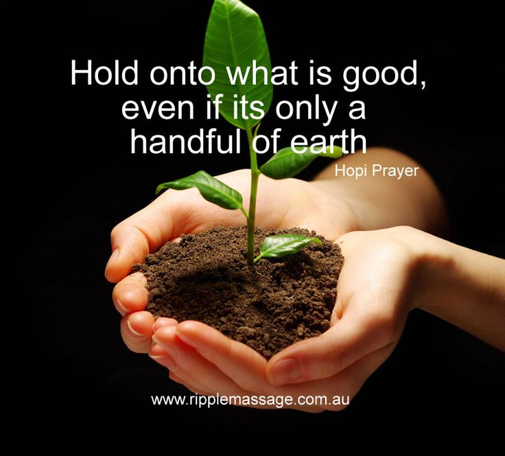 Hold onto what is good, even if its only a handful of earth.. Hopi Prayer  https://www.ripplemassage.com.au/locations/perth-massage/  #perthmassage #massageperth #massage #spa #dayspa #perth #perthdayspa #perthspa