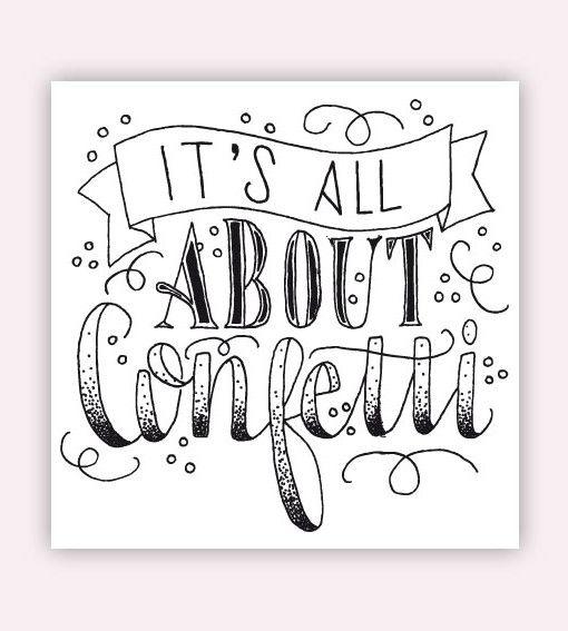 It's all about confetti. #quote #handlettering #confetti