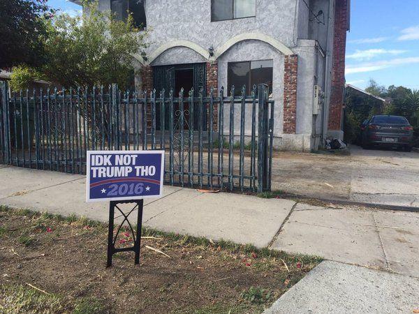 """Best political sign! (IDK?)  ...""""Pretty sure"""" he ain't vote'in REPUBLICAN..."""