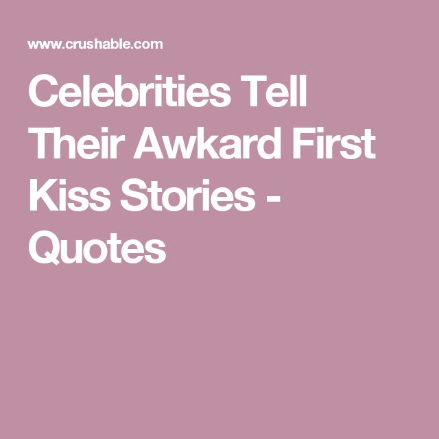First Kiss Stories - Teens Share Their First Kiss Story