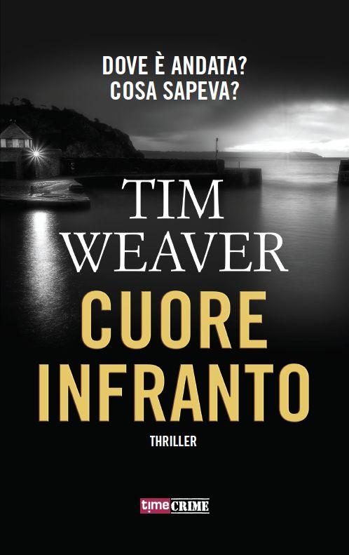 Titolo:  Cuore infranto Autore:  Tim Weaver Casa Editrice:  TimeCrime Fanucci Genere:  Thriller Pagine : 421 Prezzo:  ebook 4.99 €- car...