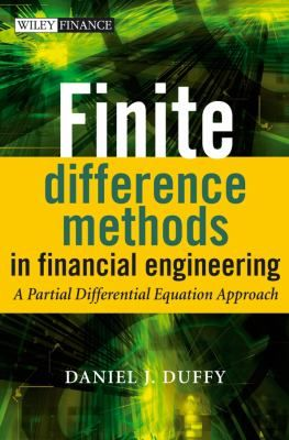 Finite difference methods in financial engineering : a partial differential equation approach / Daniel J. Duffy. Chichester, England ; Hoboken, NJ : John Wiley, 2006. http://cataleg.ub.edu/record=b2224358~S1*cat    #bibeco