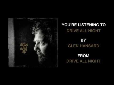 """Glen Hansard - """"Drive All Night (feat. Eddie Vedder and Jake Clemons)"""" (Full Album Stream) - YouTube"""