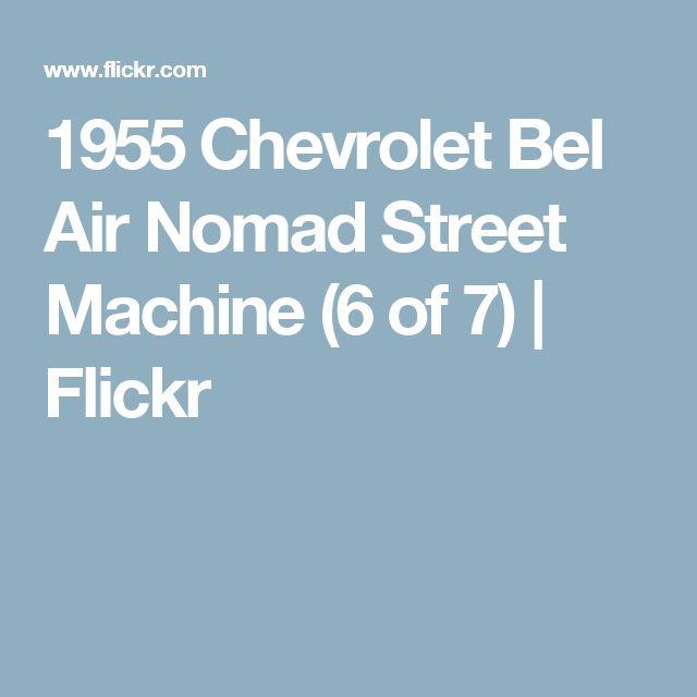 1955 Chevrolet Bel Air Nomad Street Machine (6 of 7) | Flickr