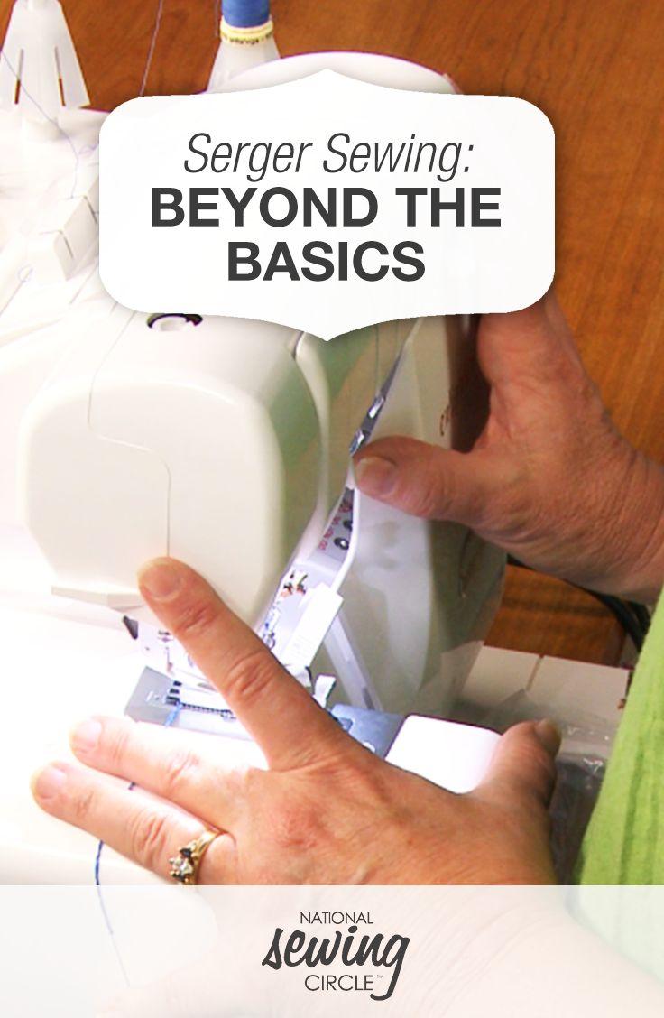 Serger: Beyond the Basics | National Sewing Circle