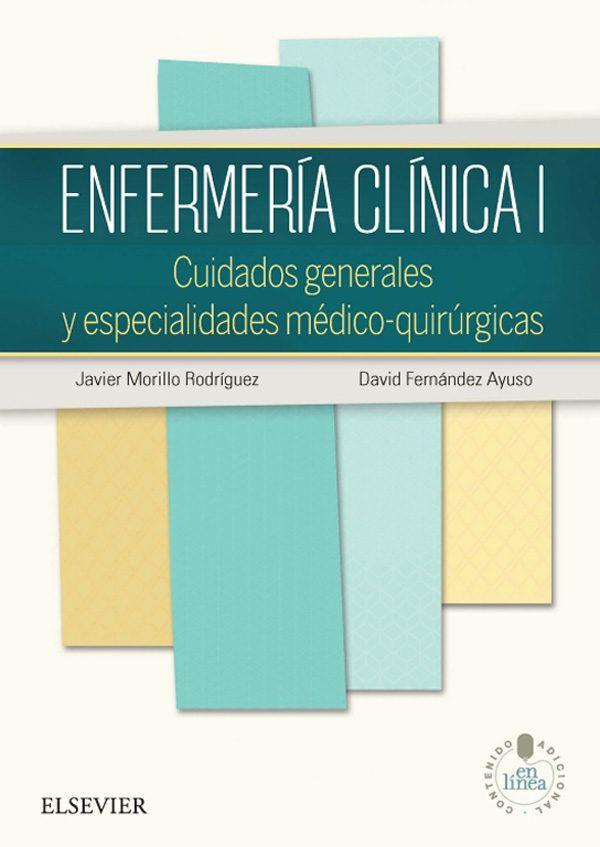 Enfermería Clínica I: cuidados generales y especialidades médico-quirúrgicas. http://tienda.elsevier.es/enfermeria-clinica-i-studentconsult-en-espanol-pb-9788490224953.html